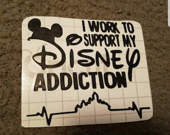 Disney I work to support my disney addiction decal