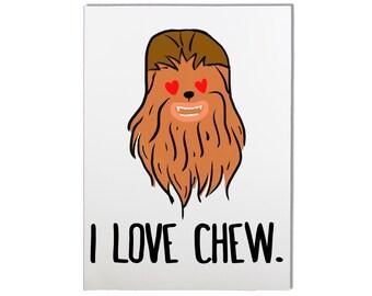 I Love Chew Chewie Card  - Funny Valentine's Day Card, Funny Anniversary Card, Valentine's Card, Funny Love Card, Funny Card