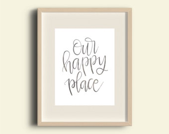 Our Happy Place Sign, Our Happy Place Print, Digital Download, Kitchen Wall Art, Love Quote, Handwritten Printable, Home Quote, Home Print
