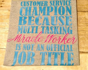Personalized Customer Service Shirt, Customer Service, Miracle Worker, CSR Gift, Custom, CSR Tee, Customer Service Rep, Gift,  Monogram