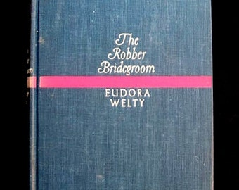 The Robber Bridegroom Eudora Welty 1942 First Edition
