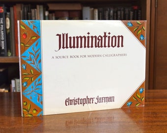 Illumination - A Source Book for Modern Calligraphers - Christopher Jarman - Calligraphy, Illuminated lettering, design and colouring - 1990