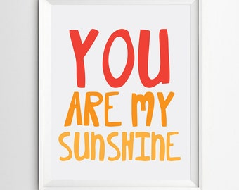 nursery print - printable wall art- children wall art - nursery decor - playroom wall art digital printable - You Are My Sunshine