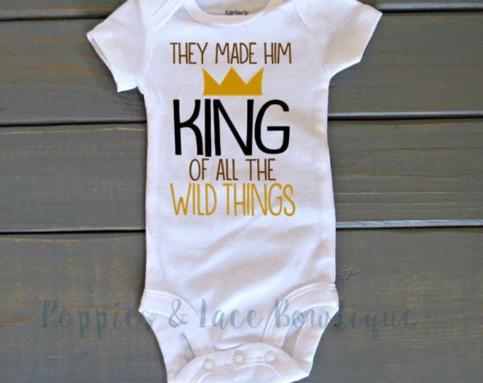 King Of the Wild Things Shirt, Where the Wild Things Are, Wild Birthday, Baby Shower Gift, Gifts For Him, Wild Thing Bodysuit