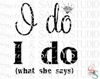 I do, I do what she says digital file