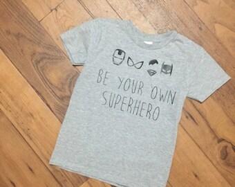 Be Your Own Superhero little boy tshirt