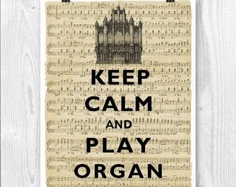 Organ art Keep Calm Art, Keep Calm Print, Keep calm play organ, Organ Print, Keep calm gift for musicians, Gift for organ players