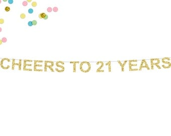 Cheers to 21 Years Glitter Banner | 21st Birthday Party | Twenty One Banner | Birthday Banner | 21st Birthday Banner | Finally Legal