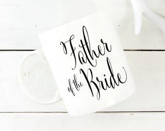 Father Of The Bride Coffee Mug - Father Wedding Favor