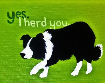 Yes I Herd You Border Collie Dog Pop Art Fine Art Print
