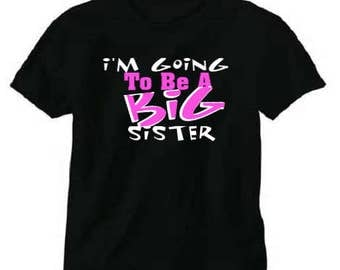 I'm Going To Be A Big Sister Kids Youth T-Shirt Tee Sis Family Announcment Cute