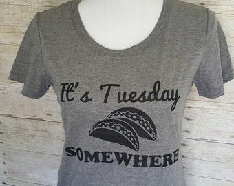 It's tuesday somewhere shirt,taco tuesday shirt,taco tuesday tank top,It's taco tuesday shirt,taco tuesday,graduation gift,taco graduation