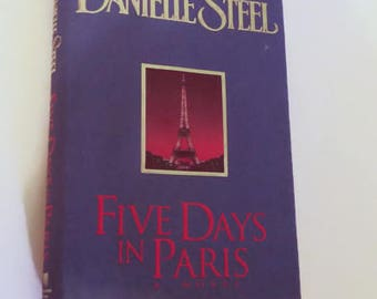 Five Days in Paris by Danielle Steel  Hardcover  1st Edition    Drama/Romance
