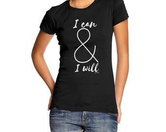 I Can And I Will Women's  T-Shirt
