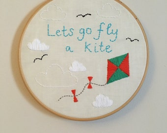 8 inch embroidery hoop/ lets go fly a kite