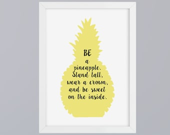 Be a pineapple - unframed art print