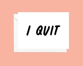 i quit - A6 folded card with envelope