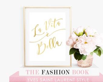 """La Vita è Bella - Italian Quote """"Life Is Beautiful"""" Gold Lettering - Instant Digital Download"""