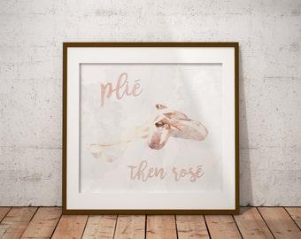 """Watercolor Ballet Print """"plie then rose"""""""