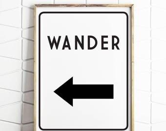 50% OFF SALE wander art, wander decor, wander poster, wander prints, wander download, wander instant art, wander sign, wander quote, wander