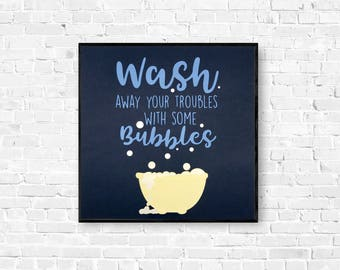 Bathroom Wall Art - Bathroom Wall Decor - Wash Away Your Troubles - Bubble Bath Wall Art- Home Decor - Home Wall Art - Unique Bath Wall Art