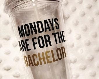 Mondays are for the Bachelor, funny tv 16oz Acrylic Tumbler