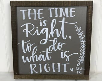 """The Time Is Right To Do What Is Right 