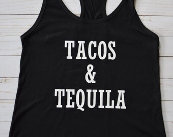 "Custom ""TACOS & TEQUILA"" tank top or t-shirt"