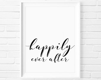 Happily Ever After  - Instant Download Digital Print Interior Design Home Decor Bedroom Printable Art Quote Poster Wedding Engagement Gift