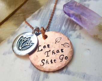 "Mantra Necklace / ""Let that shit go"" / Personalized jewelry / Hand stamped Zen pendant"