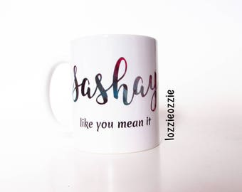 Sashay like you mean it mug. Watercolour text,whimsical fun gift for any drag queens,burlesque,pole or exotic dancers,or just a boogie lover
