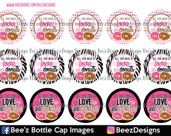 33% off SALE- All You Need Is Love & Donuts- INSTANT DOWNLOAD- 1 inch Bottle Cap Images