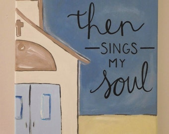 Then Sings My Soul Canvas Painting