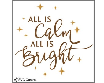 All is Calm All is Bright SVG DXF EPS Vinyl Printable Cutting File For Cricut Explore & More. Instant Download. Personal and Commercial Use