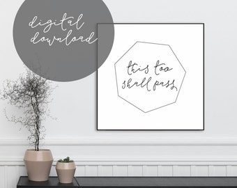 This Too Shall Pass Print, BLACK FRIDAY SALE, Instant Download, Printable, Wall Art, Minimalist, Motivational, Gift Idea, Interior Decor