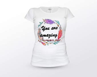 Inspirational T Shirt, You are Amazing, Floral Design, Mothersday Gift, Mothersday Shirt, Mothersday Tshirt, Mothersday Tee, Mother Gift