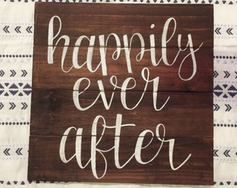 Happily Ever After - Custom, Rustic Wedding or Household Decor Sign, Ring Bearer or Flower Girl Sign, Engagement Photo Prop