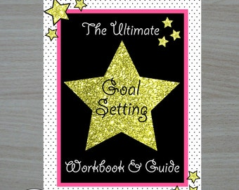 The Ultimate Goal Setting Workbook & Guide - Goal Planner - All you need for setting and achieving a goal in one workbook!