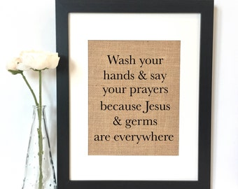 Wash your hands and say your prayers because germs and Jesus are everywhere Bathroom Print // Rustic Home Decor // Bathroom Decor