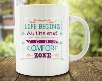 IMPERFECT SECONDS SALE - Life Begins at the End of Your Comfort Zone Coffee Mug (D-C5)