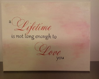 A Lifetime Is Not Long Enough To Love You