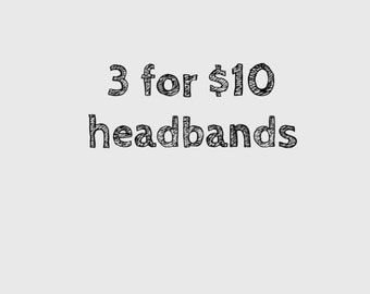 Choice of 3 headbands for 10