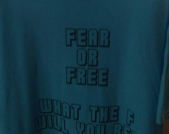 Fear or Free T-Shirt