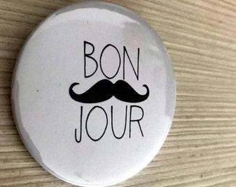 Bon Jour  Pin button / Pin Buttons / Black & White Pin Button / Mustage Pin Button