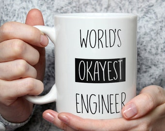 World's Okayest Engineer Mug - Funny Coffee Mug Perfect Gift For Engineers