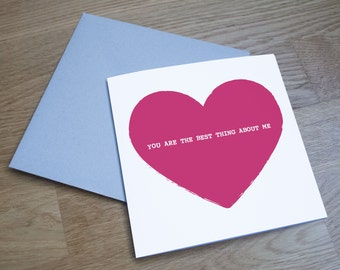 Eco Friendly Anniversary Card - 'Best Thing About Me'