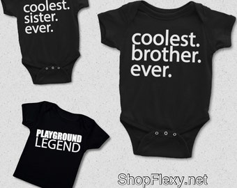 Coolest brother/sister ever baby one piece/Playground Legend baby Tee