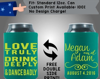 Love Truly Drink Deeply Dance Badly Names Date Collapsible Neoprene Wedding Custom Can Cooler Double Side Print (W268)