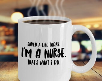 Best Nurses Gift, Nurse Mug, Statement Mug, Nurse Appreciation Gift, Favorite Tea or Hot Cocoa Cup, Thoughtful Gift, Quality Mug