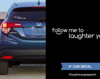 Follow me to laughter yoga. Fun decal/sticker to decorate your car, laptop, books. gifts under 10